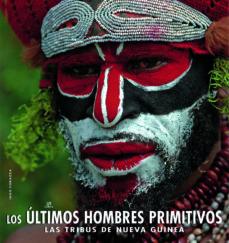 Portada de Los Ultimos Hombres Primitivos: Las Tribus De Nueva Guinea