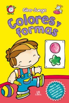 Portada de Colores Y Formas (gira Y Juega)