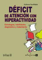 Portada de Deficit De Atencion Con Hiperactividad: Estrategias, Habilidades, Diagnostico Y Tratamiento