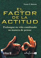 Portada de El Factor De La Actitud: Prolongue Su Vida Cambiando Su Manera De Pensar