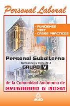 Portada de Personal Laboral De La Comunidad Autonoma De Castilla Y Leon: Per Sonal Subalterno. Grupo V: Funciones. Test Y Casos Practicos