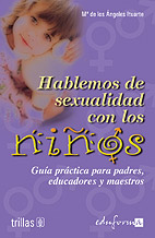 Portada de Hablemos De Sexualidad Con Los Niños: Guia Practica Para Padres, Educadores Y Maestros