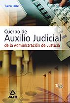 Portada de Cuerpo De Auxilio Judicial De La Administracion De Justicia: Test (turno Libre)