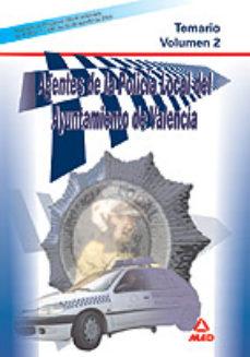Portada de Agentes De La Policia Local Del Ayuntamiento De Valencia: Temario Volumen 2