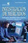 Portada de Investigacion De Mercados. Enfoques, Sistemas, Procesos Y Proyect Os