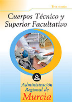 Portada de Cuerpo Tecnico Superior Facultativo De La Administracion Regional De Murcia: Test Comun