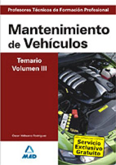 Portada de Cuerpo De Profesores Tecnicos De Formacion Profesional: Mantenimi Ento De Vehiculos: Temario: Volumen Iii