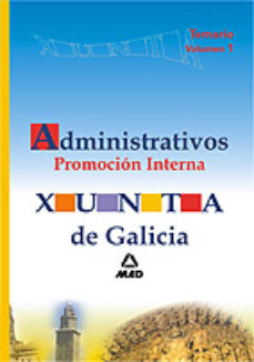 Portada de Temario Administrativos De La Xunta De Galicia: Promocion Interna Volumen I