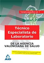 Portada de Tecnico Especialista De Laboratorio, De Instituciones Sanitarias De La Agencia Valenciana De Salud. Temario Especifico. Volumen I