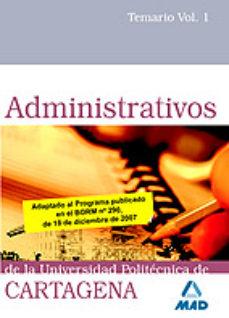 Portada de Administrativos De La Universidad Politecnica De Cartagena. Temar Io Volumen I