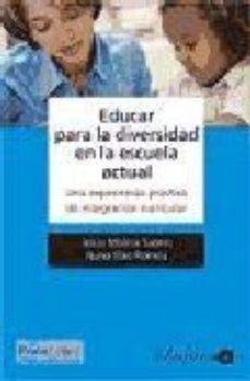 Portada de Educar Para La Diversidad En La Escuela Actual. Una Experiencia P Ractica De Integracion Curricular