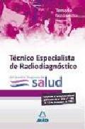 Portada de Tecnicos Especialistas De Radiodiagnostico Del Servicio Aragones De Salud. Temario Parte Especifica. Volumen I
