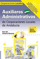Portada de Auxiliares Administrativos De Corporaciones Locales De Andalucia. Test Del Temario Comun