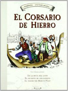 Portada de El Corsario De Hierro Nº 2: En La Boca Del Lobo; El Secreto De Lo S Espejos; El Tesoro De Marco Polo