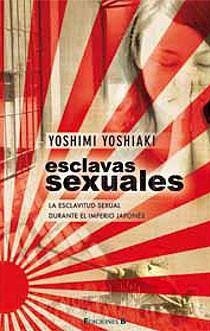 Portada de Esclavas Sexuales: La Esclavitud Sexual Durante El Imperio Japone S