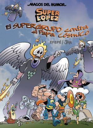 Portada de Magos Del Humor Superlopez 183: El Supergrupo Contra El Papa Cosm Ico