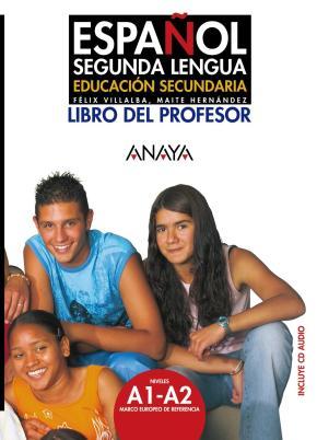 Portada de Español Segunda Lengua: Libro Del Profesor A1-a2 (educacion Secun Daria)
