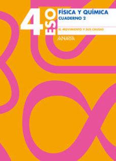 Portada de Fisica Y Quimica 4º Eso. Cuaderno 2. El Movimiento Y Sus Causa