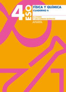 Portada de Fisica Y Quimica 4º Eso. Cuaderno 4. El Atomo Y Los Cambios Quimi Cos.