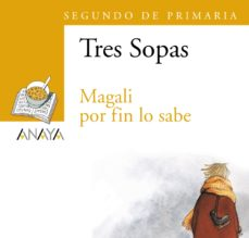 Portada de Tres Sopas: Magali Por Fin Lo Sabe (2º Educacion Primaria) (blist Er)
