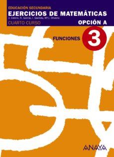 Portada de Ejercicios De Matematicas 4º Eso. Opcion A. Funciones 3