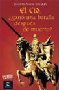 Portada de El Cid, ¿gano Una Batalla Despues De Muerto?