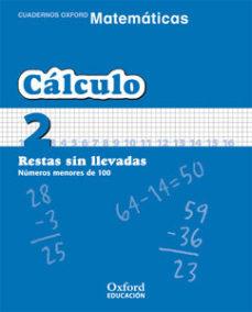 Portada de Cuaderno Matematicas: Calculo 2: Restas Sin Llevadas: Numeros Men Ores De 100 (educacion Primaria)