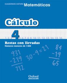 Portada de Cuaderno Matematicas: Calculo 4: Restas Con Llevadas: Numeros Men Ores De 100 (educacion Primaria)