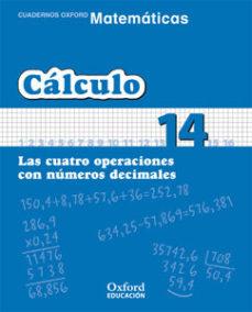 Portada de Cuaderno Matematicas: Calculo 14: Las Cuatro Operaciones Con Nume Ros Decimales (educacion Primaria)