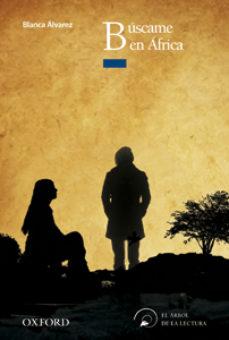 Portada de Buscame En Africa (el Arbol De La Lectura. A Partir De 14 Años)