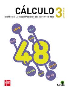 Portada de Matematicas 3º Educacion Primaria Cuaderno Calculo Abn Savia Ed 2 015