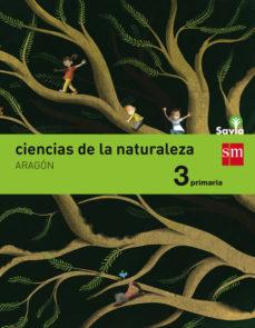 Portada de Ciencias De La Naturaleza 3º Educacion Primaria Integrado Savia E D 2015 Aragon
