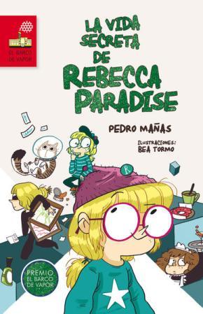 Portada de La Vida Secreta De Rebecca Paradise (premio Barco De Vapor 2015)