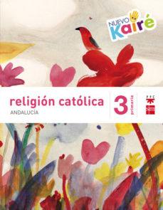 Portada de Religion 3º Educacion Primaria Nuevo Kaire Savia Andalucia Ed 201 5
