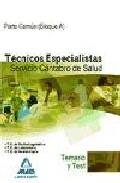 Portada de Tecnicos Especialistas Del Servicio Cantabro De Salud. Temario Co Mun (bloque A) Y Test