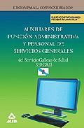 Portada de Auxiliares De Funcion Administrativa Y Personal De Servicios Gene Rales Del Servicio Gallego De Salud (sergas): Ejercicios Tipo Examen, Prueba Informatica