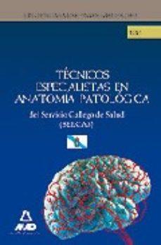 Portada de Tecnicos Especialistas De Anatomia Patologica Del Servicio Galleg O De Salud (sergas). Test Parte Especifica