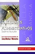 Portada de Auxiliares Administrativos (cuerpo Auxiliar) De La Junta De Comun Idades De Castilla-la Mancha: Simulacros De Examen
