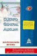 Portada de Cuerpo General Auxiliar De La Administracion Del Estado. Simulacr Os De Examen De La Prueba Informatica  (5ª Ed.)