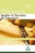 Portada de Tecnicos Auxiliares De Servicios De Conserjeria De La Universidad De Sevilla. Temario Y Test