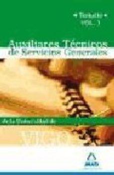 Portada de Auxiliares Tecnico De Servicios Generales De La Universidad De Vi Go. Temario Volumen I
