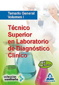 Portada de Tecnico Superior En Laboratorio De Diagnostico Clinico: Temario G Eneral Volumen I (2ª Edicion)