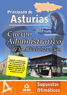Portada de Cuerpo Administrativo De La Administracion Del Principado De Astu Rias. Supuestos Ofimaticos.