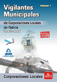 Portada de Vigilantes Municipales De Corporaciones Locales De Galicia. Temar Io General. Volumen I
