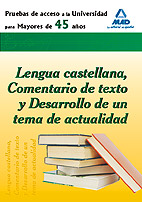 Portada de Prueba De Acceso A La Universidad Para Mayores De 45 Años. Lengua Castellana, Comentario De Texto Y Desarrollo De Un Tema De Actualidad