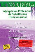 Portada de Agrupacion Profesional De Subalternos (funcionarios) De La Comuni Dad Autonoma De Cantabria. Test Materias Comunes