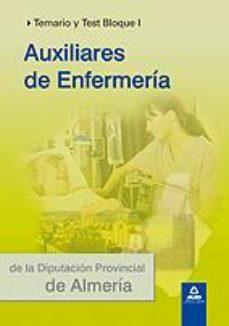 Portada de Auxiliares De Enfermeria De La Diputacion Provincial De Almeria. Temario Y Test Bloque I