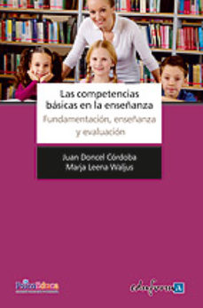 Portada de Las Competencias Basicas En La Enseñanza: Fundamentacion, Enseñan Za Y Evaluacion