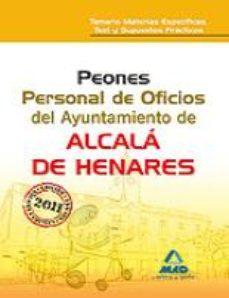 Portada de Peones. Personal De Oficios Del Ayuntamiento De Alcala De Henares Temario Materias Especificas, Test Y Supuestos Practicos