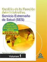 Portada de Gestion De La Funcion Administrativa Del Servicio Extremeño De Sa Lud (ses): Temario Materias Especificas Volumen I
